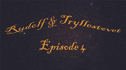 Rudolf & Tryllestøvet - Episode 4