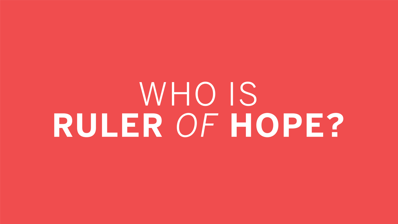Who is Ruler of Hope?