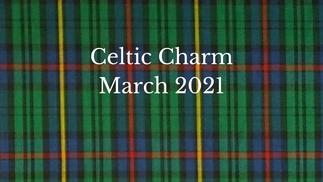 March 2021 Celtic Charm Sneak Peek Video