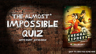 Episode 4 - Chennai Express - The Almost Impossible Quiz with Rohit Jayakaran