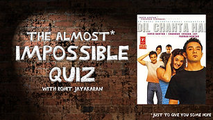 Episode 8 - Dil Chahta Hai - The Almost Impossible Quiz with Rohit Jayakaran