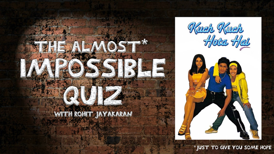 Episode 15 - Kuch Kuch Hota Hai - The Almost Impossible Quiz with Rohit Jayakaran