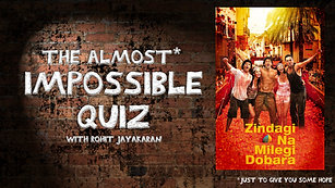 Episode 9 - Zindagi Na Milegi Dobara - The Almost Impossible Quiz with Rohit Jayakaran