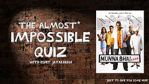 Episode 7 - Munna Bhai MBBS - The Almost Impossible Quiz with Rohit Jayakaran