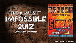 Episode 12 - Sholay - The Almost Impossible Quiz with Rohit Jayakaran
