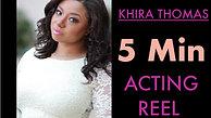 Khira Thomas Acting Reel (5 min)
