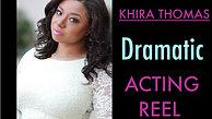 Dramatic Acting Reel (Khira Thomas)