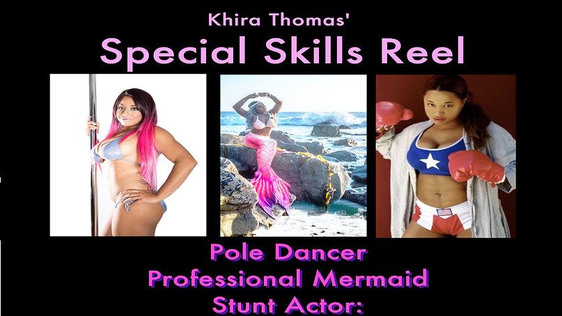 Special Skills: Pole Dance, Mermaid, Stunts