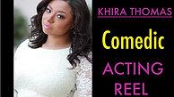 Comedic Acting Reel (Khira Thomas)