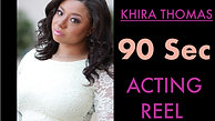 Khira Thomas Acting Reel (90 sec)