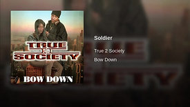 True 2 Society - Soldier