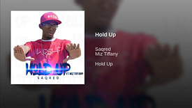 Saqred - Hold up ft. Miz Tiffany
