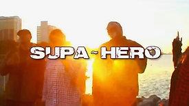 SupaHERO - PLA feat. Big Chubb, EmilyB & J-White - Official Vizual