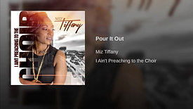 Miz Tiffany - Pour It Out