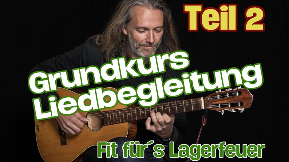 Grundkurs Liedbegleitung / Teil 2 / weitere Schlagmuster, Akkorde & Spieltechniken