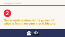 Never underestimate the power of what is found on your credit history