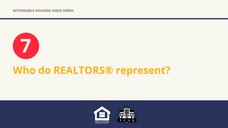 Who do REALTORS® represent?