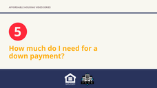 How much do I need for a down payment?