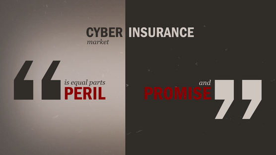 Cyber Insurance - Peril or Promise