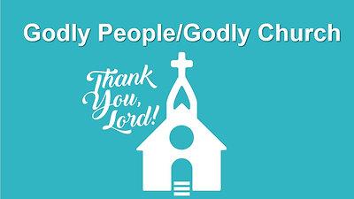 Godly People/Godly Church