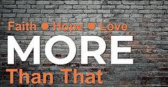 7/18 More Than Faith
