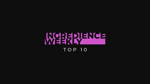 Ingredience Weekly Top Ten Episode 1 S.1