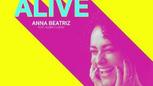 ALIVE | Official Music Video | Anna Beatriz Feat. Aubrey Logan