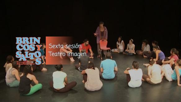 Sexta sesión: Teatro Imagen