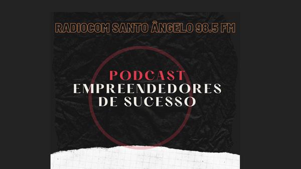 PODCAST EMPREENDEDORES DE SUCESSO