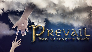 Prevail: How To Conquer Death