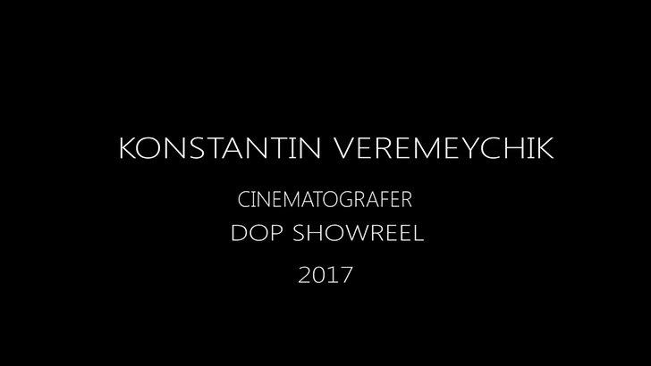 Showreel DOP К.Veremeychik 2019