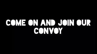 We've Got Ourselves a Convoy