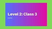 Level 2: Class 3