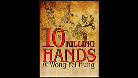 The 10 Killing Hands of Legendary Hung Gar Master Wong Fei Hung - 11 DVD Set