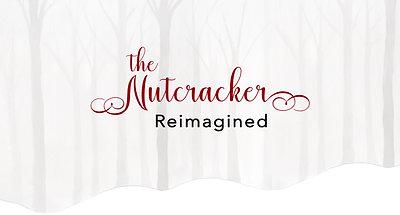 The Nutcracker Reimagined