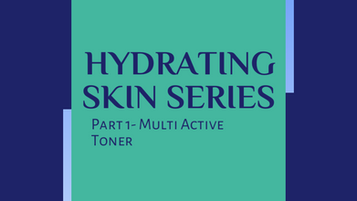 Hydrating Skin Series - Part 1