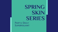Part 3 - Daily Superfoliant