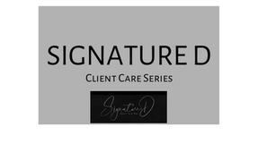 Client Care Podcast - Signature D