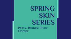 Part 4 - Redness Relief Essence