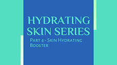 Hydrating Skin Series Part 4