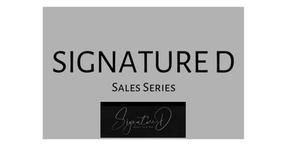 Sales Series Podcast - Signature D