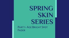 Part 1 - Age Bright Spot Fader