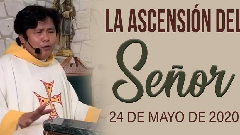 La Santa Misa: Solemnidad de la Ascension