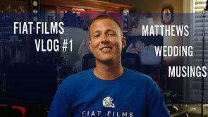 Fiat Films Vlog 1: Matthews Wedding