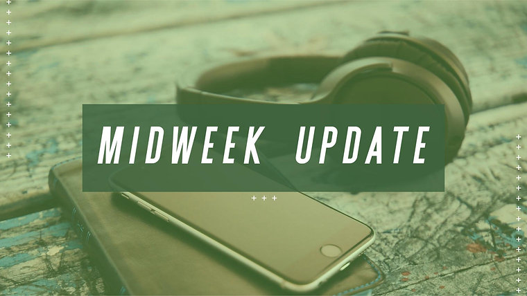 Midweek Update