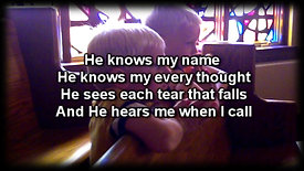 He Knows My Name - Tommy Walker - Worship video with lyrics