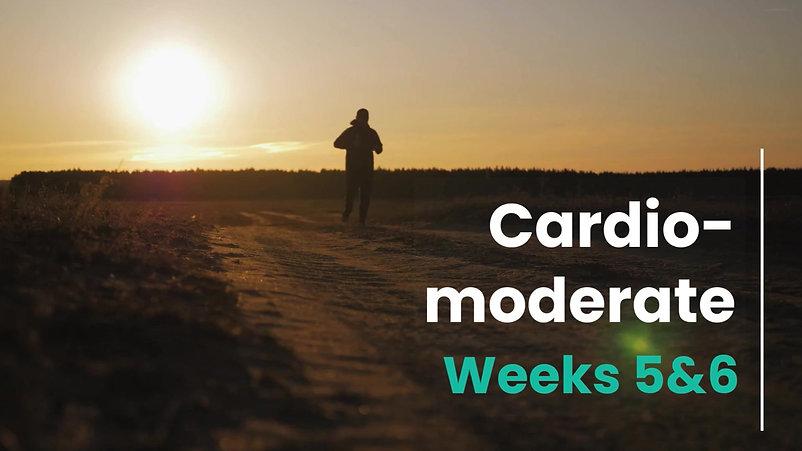 Cardio-Mod week 5&6