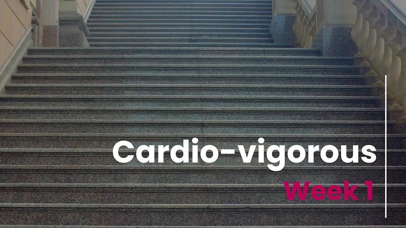 Cardio - Vig Week 1 and 2