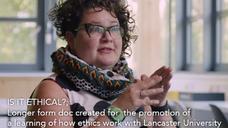 Lancaster University: Is It ETHICAL | Project film