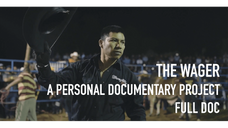 Personal project: The Wager, a documentary